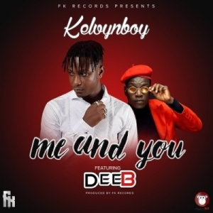 KelvynBoy - Me And You Ft. Dee B